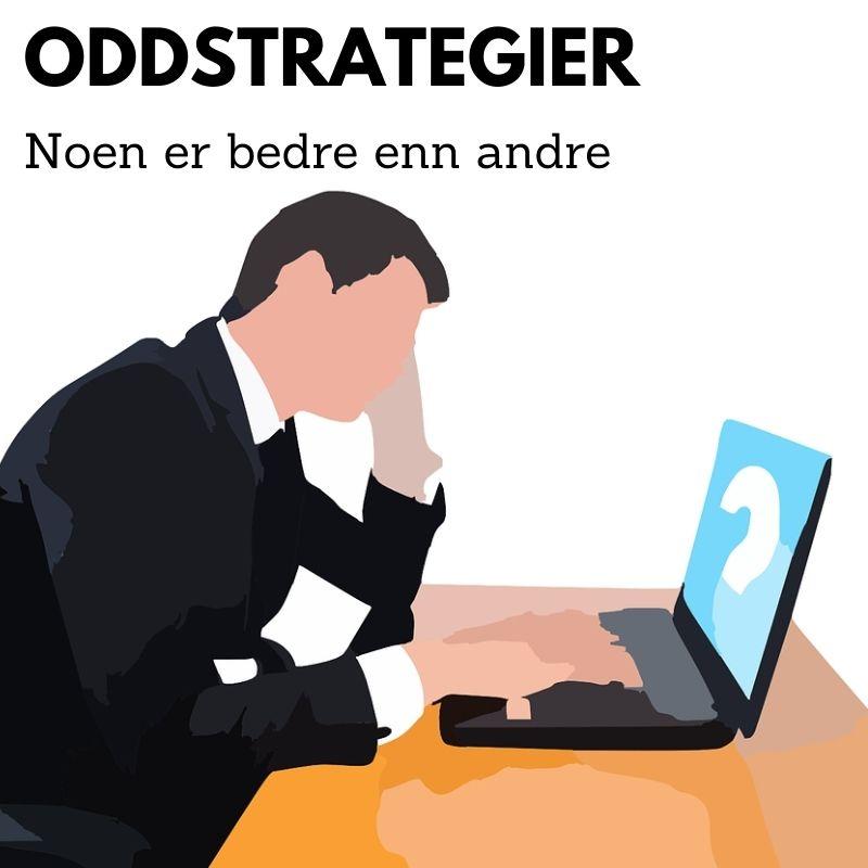 Oddstrategier – Noen er bedre enn andre